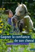 Gagner la confiance de son cheval - Editions Vigot